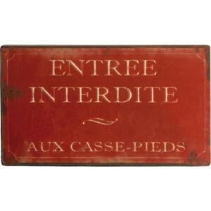 Červená plechová cedule Antic Line Entrée Interdite Pieds